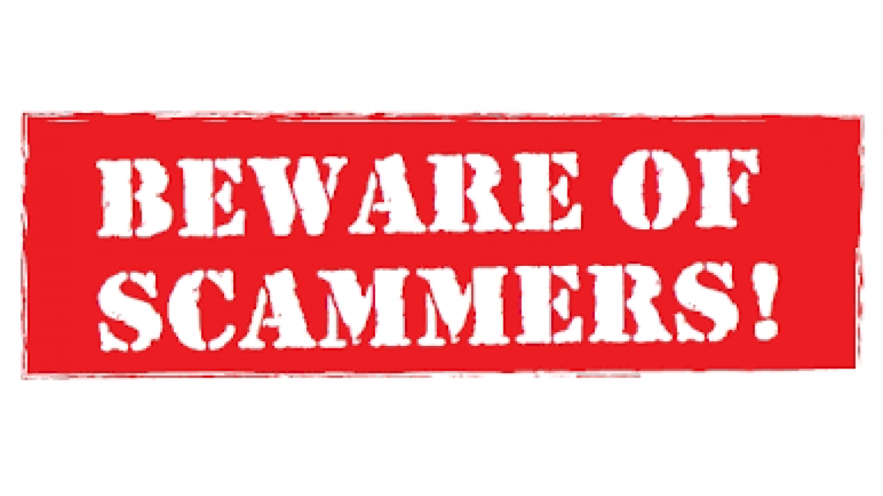 Beware of scammers
